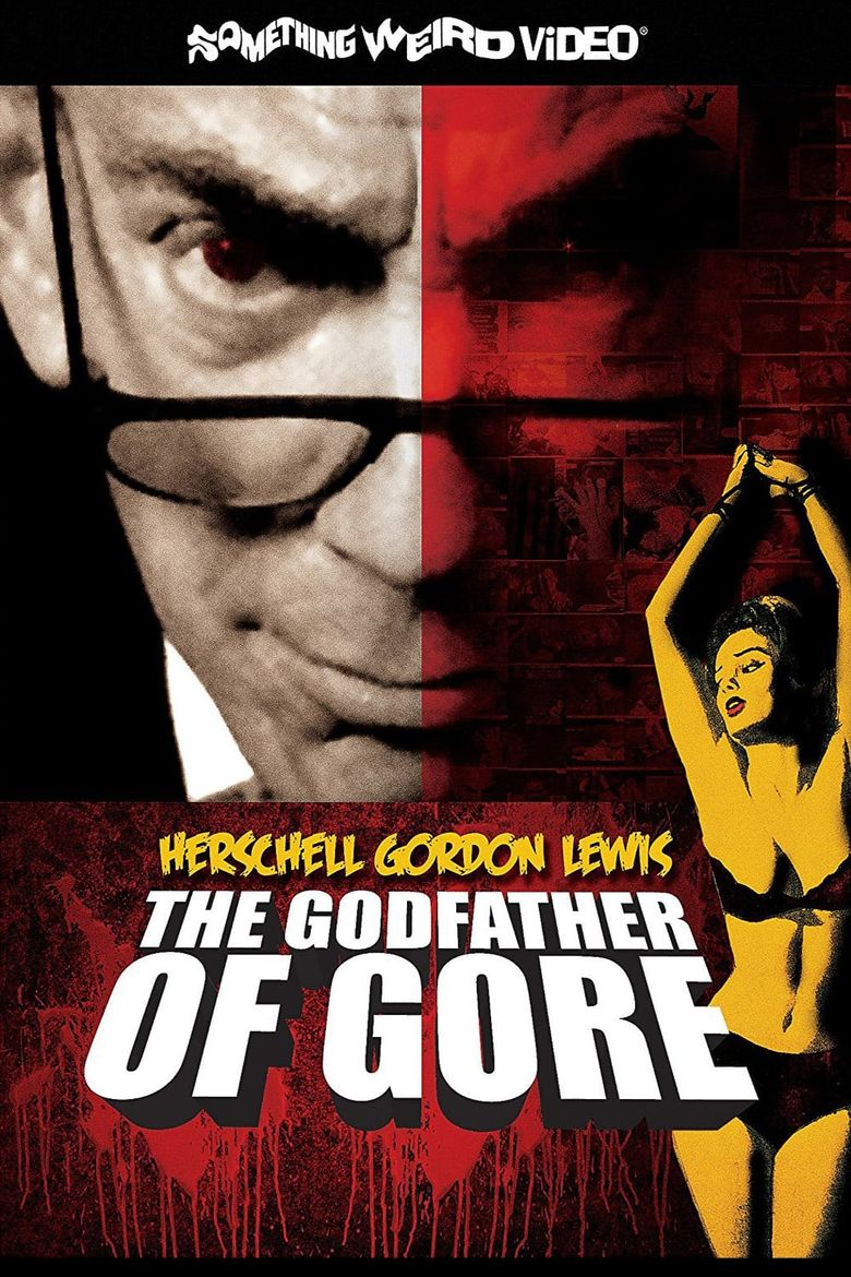 Herschell Gordon Lewis: The Godfather of Gore Poster
