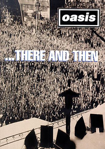 Oasis: ...There and Then Poster