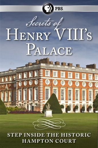 Secrets of Henry VIII's Palace: Hampton Court Poster