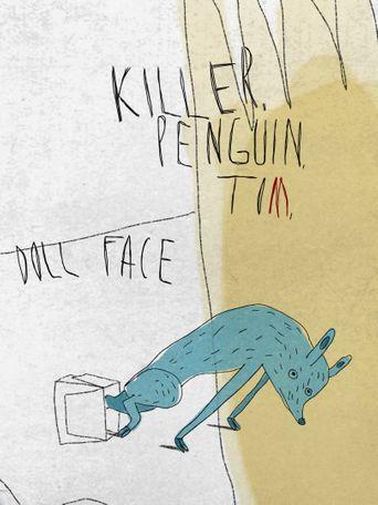 Killer, Penguin, Tom, Doll Face Poster