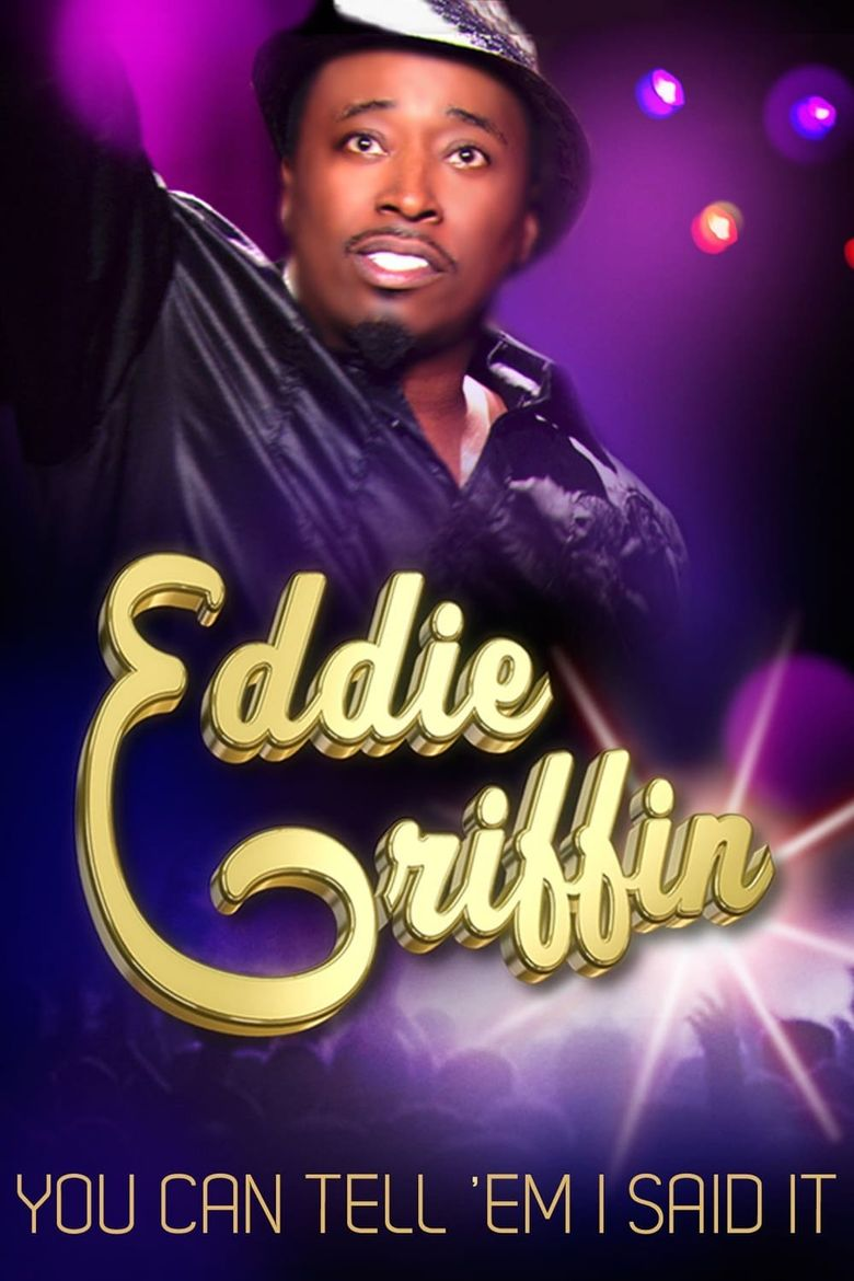 Eddie Griffin: You Can Tell 'Em I Said It Poster