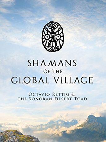 Shamans of The Global Village: Octavio Rettig & The Sonoran Desert Toad Poster
