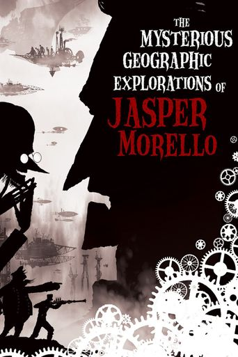 The Mysterious Geographic Explorations of Jasper Morello Poster