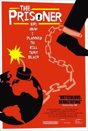 The Prisoner or: How I Planned to Kill Tony Blair Poster