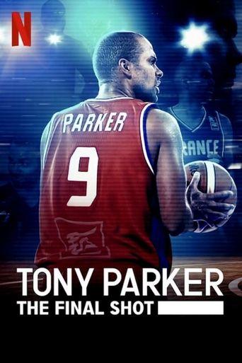 Tony Parker: The Final Shot Poster