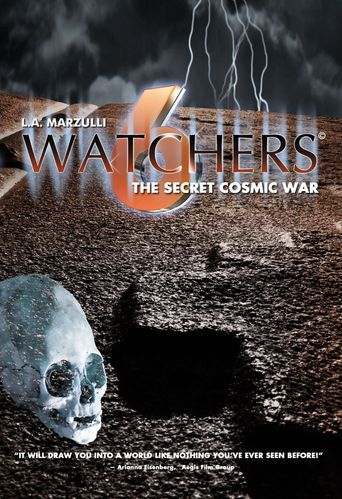 Watchers 6: The Secret Cosmic War Poster