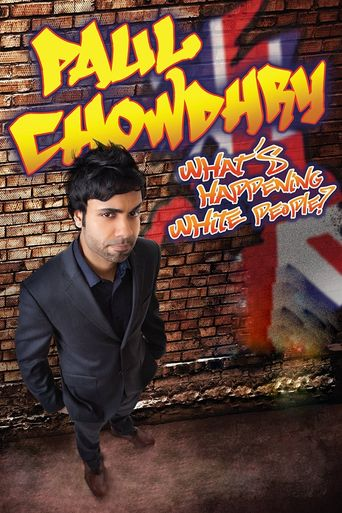 Paul Chowdhry - What's Happening White People? Poster