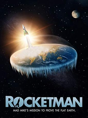 Rocketman: Mad Mike's Mission to Prove the Flat Earth Poster