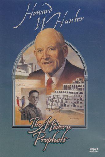Howard W. Hunter: The Modern Prophets Poster