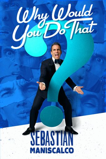 Sebastian Maniscalco: Why Would You Do That? Poster