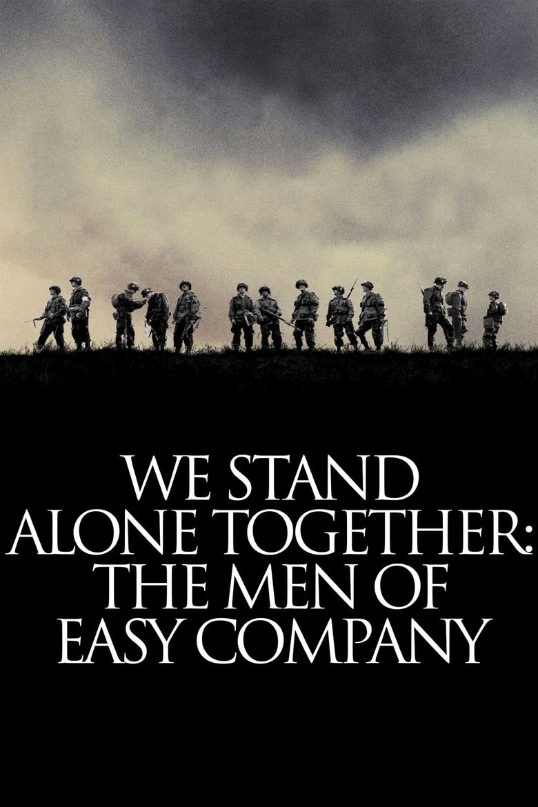 We Stand Alone Together: The Men of Easy Company Poster
