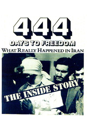 444 Days to Freedom: What Really Happened in Iran Poster