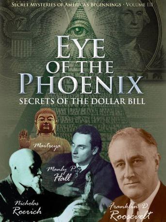 Secret Mysteries of America's Beginnings Volume 3: Eye of the Phoenix - Secrets of the Dollar Bill Poster