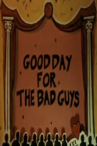 Good Day for the Bad Guys Poster
