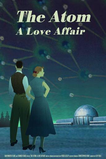 The Atom: A Love Affair Poster