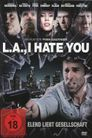 Watch L.A., I Hate You
