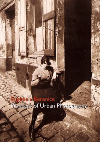 Eugène and Berenice - Pioneers of Urban Photography Poster