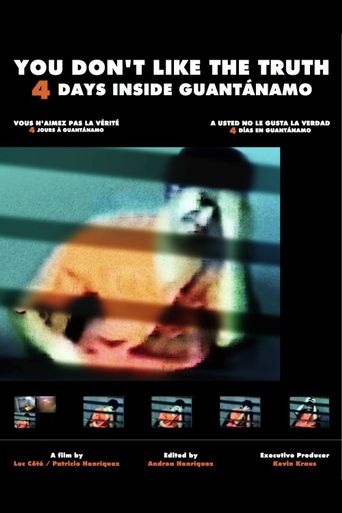 You Don't Like the Truth: 4 Days Inside Guantanamo Poster