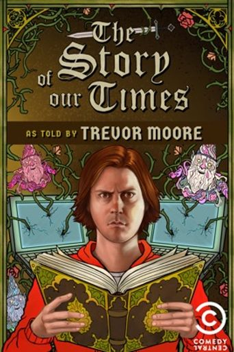 Trevor Moore: The Story of Our Times Poster