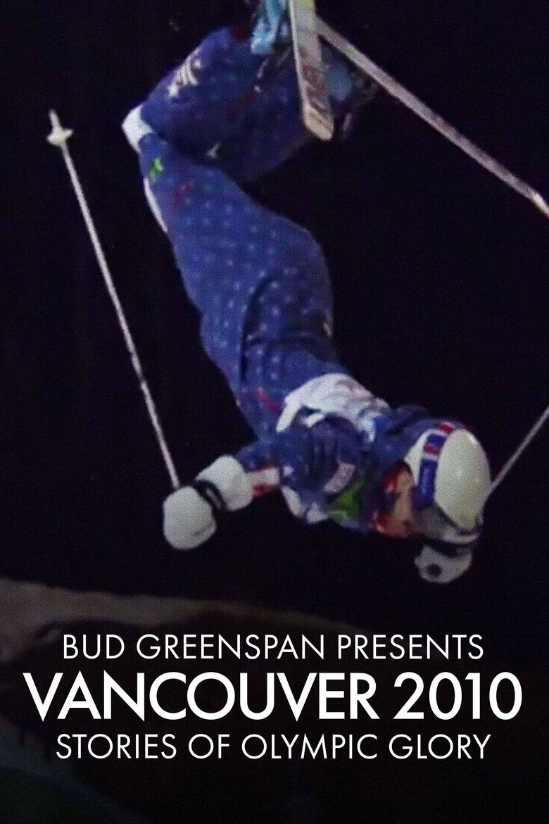 Bud Greenspan Presents Vancouver 2010: Stories of Olympic Glory Poster