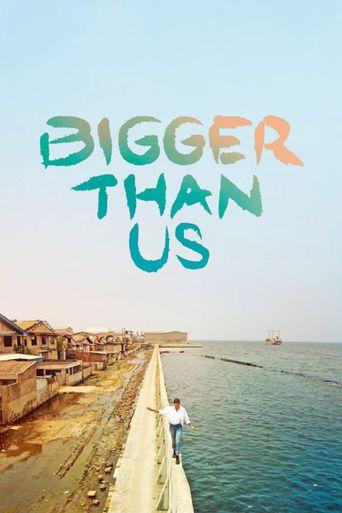Bigger Than Us Poster
