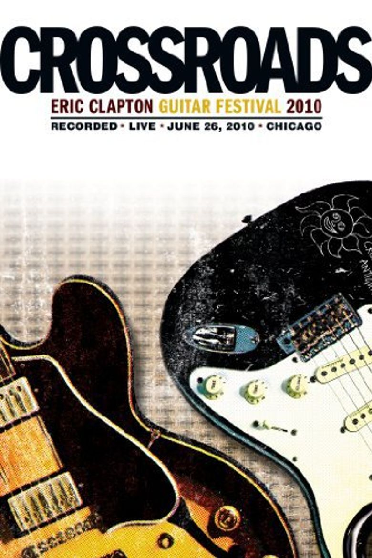 Eric Clapton's Crossroads Guitar Festival 2010 Poster