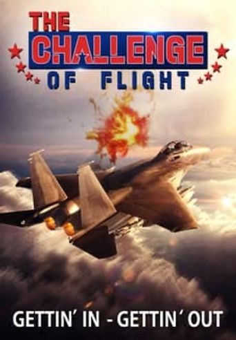 The Challenge of Flight - Gettin' in Gettin' Out Poster