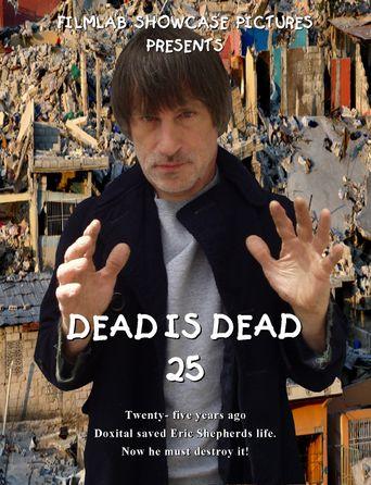 Dead Is Dead 25 Poster