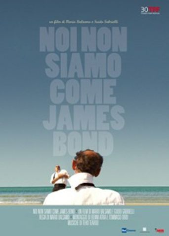 We're Nothing Like James Bond Poster