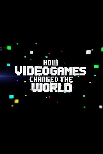 How Videogames Changed the World Poster