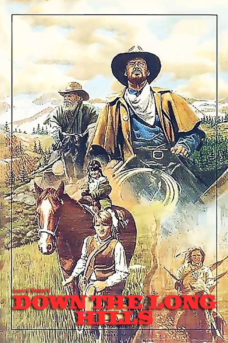Louis L'Amour's Down the Long Hills Poster