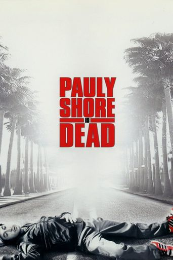 Pauly Shore Is Dead Poster