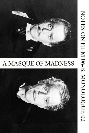 A Masque of Madness (Notes on Film 06-B, Monologue 02) Poster