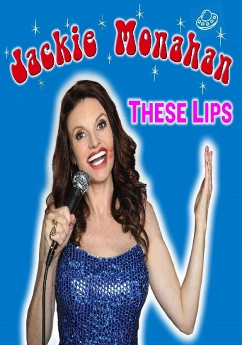 Jackie Monahan: These Lips Poster