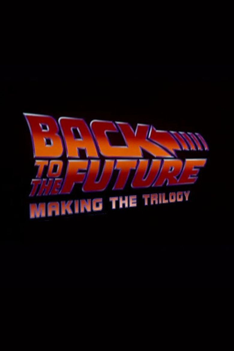 Back to the Future: Making the Trilogy Poster