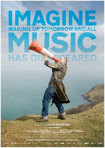 Imagine Waking Up Tomorrow and All Music Has Disappeared Poster