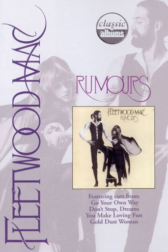 Classic Albums: Fleetwood Mac - Rumours Poster