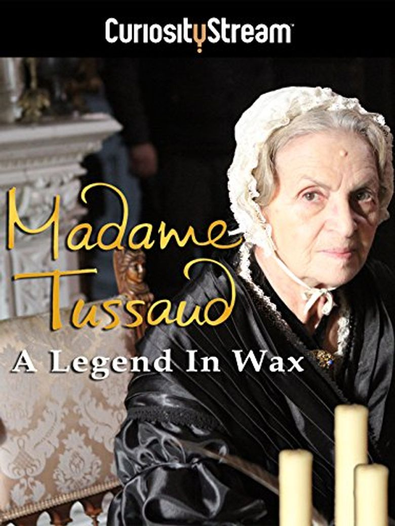 Marie Tussaud: A Legend In Wax Poster