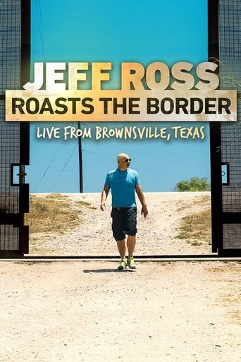 Jeff Ross Roasts the Border Poster