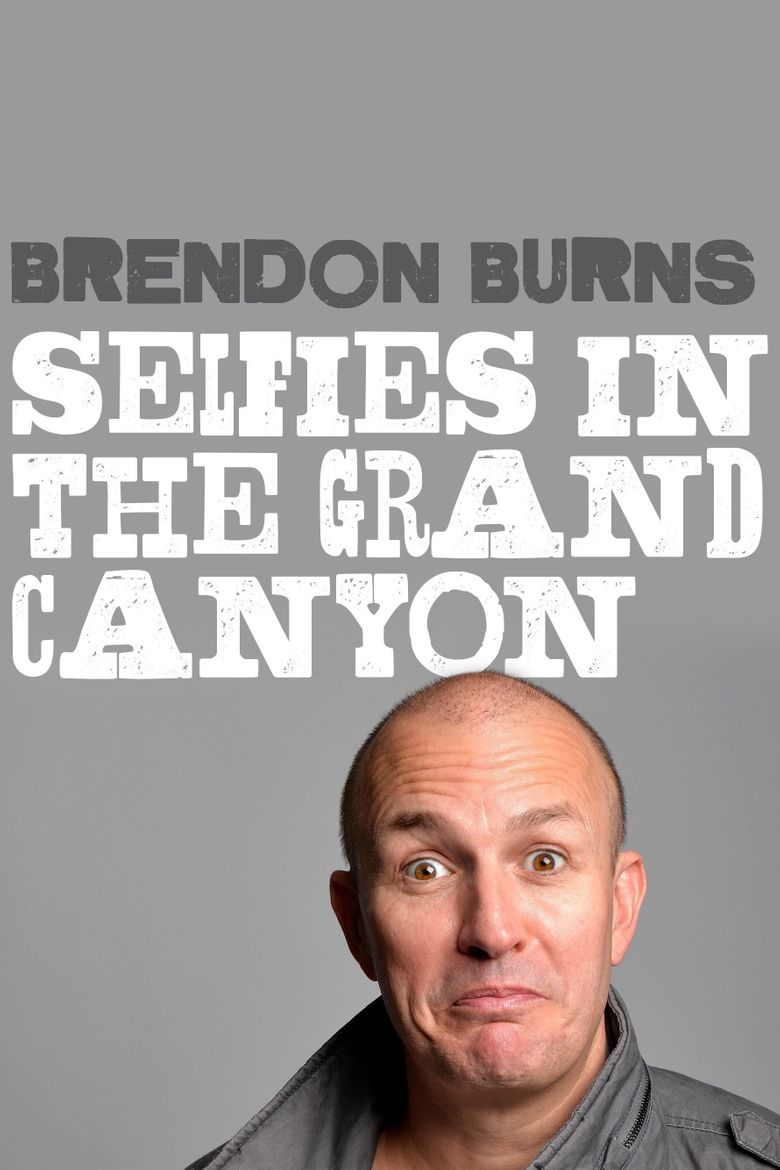 Brendon Burns: Selfies in the Grand Canyon Poster