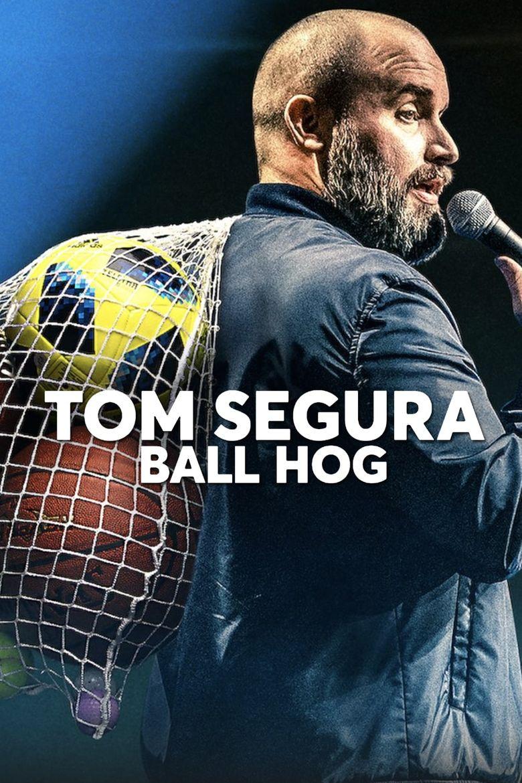 Tom Segura: Ball Hog Poster
