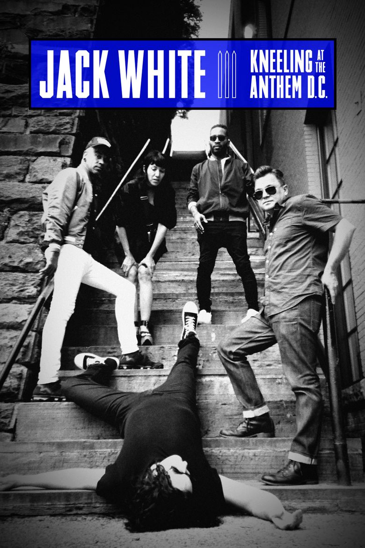 Jack White: Kneeling At The Anthem D.C. Poster