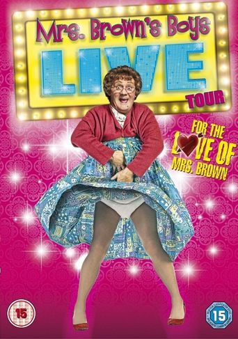 Mrs. Brown's Boys Live Tour: For the Love of Mrs Brown Poster