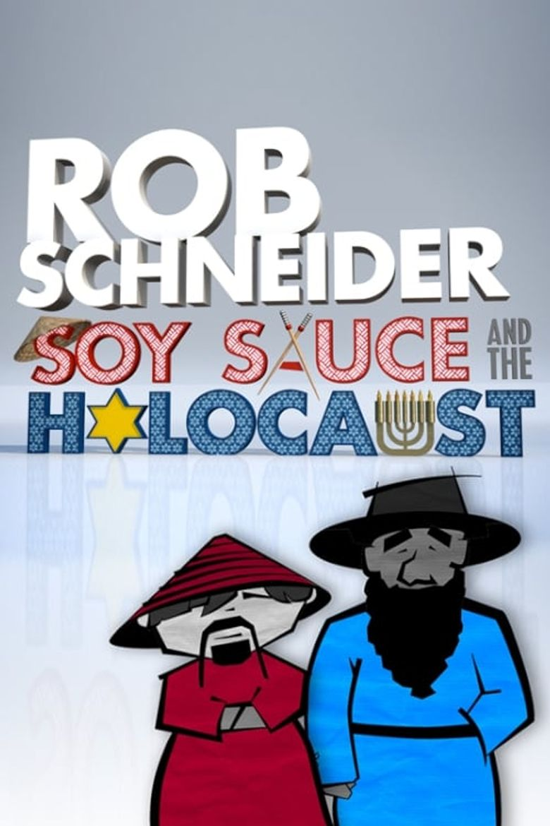 Rob Schneider: Soy Sauce and the Holocaust Poster