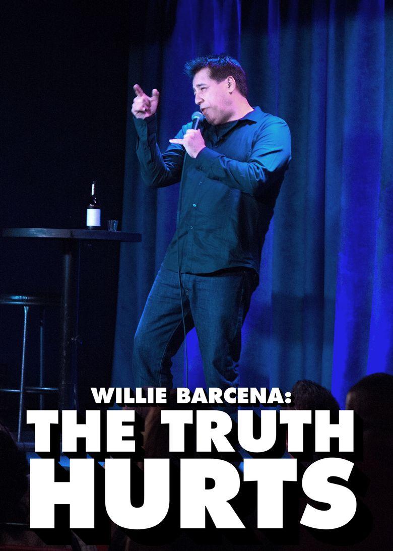Watch Willie Barcena: The Truth Hurts