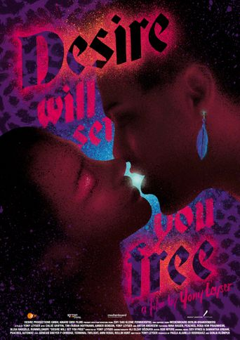 Desire Will Set You Free Poster