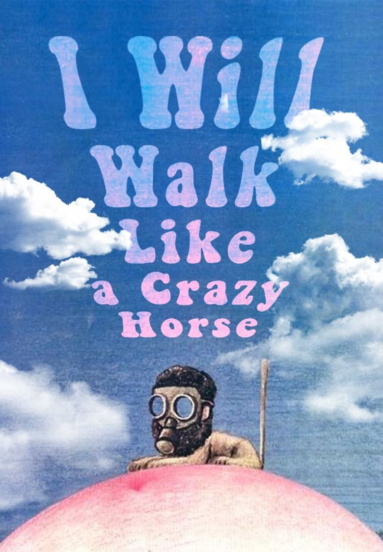 I Will Walk Like a Crazy Horse Poster