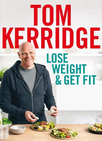 Lose Weight and Get Fit with Tom Kerridge Poster