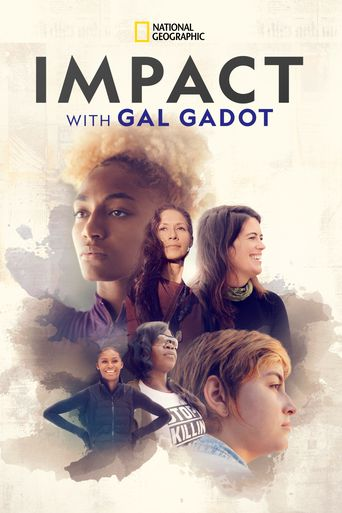 National Geographic Presents: IMPACT with Gal Gadot Poster