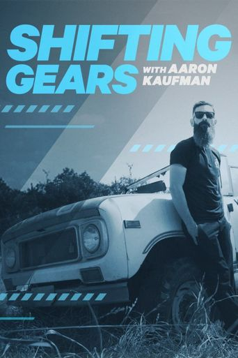 Shifting Gears with Aaron Kaufman Poster